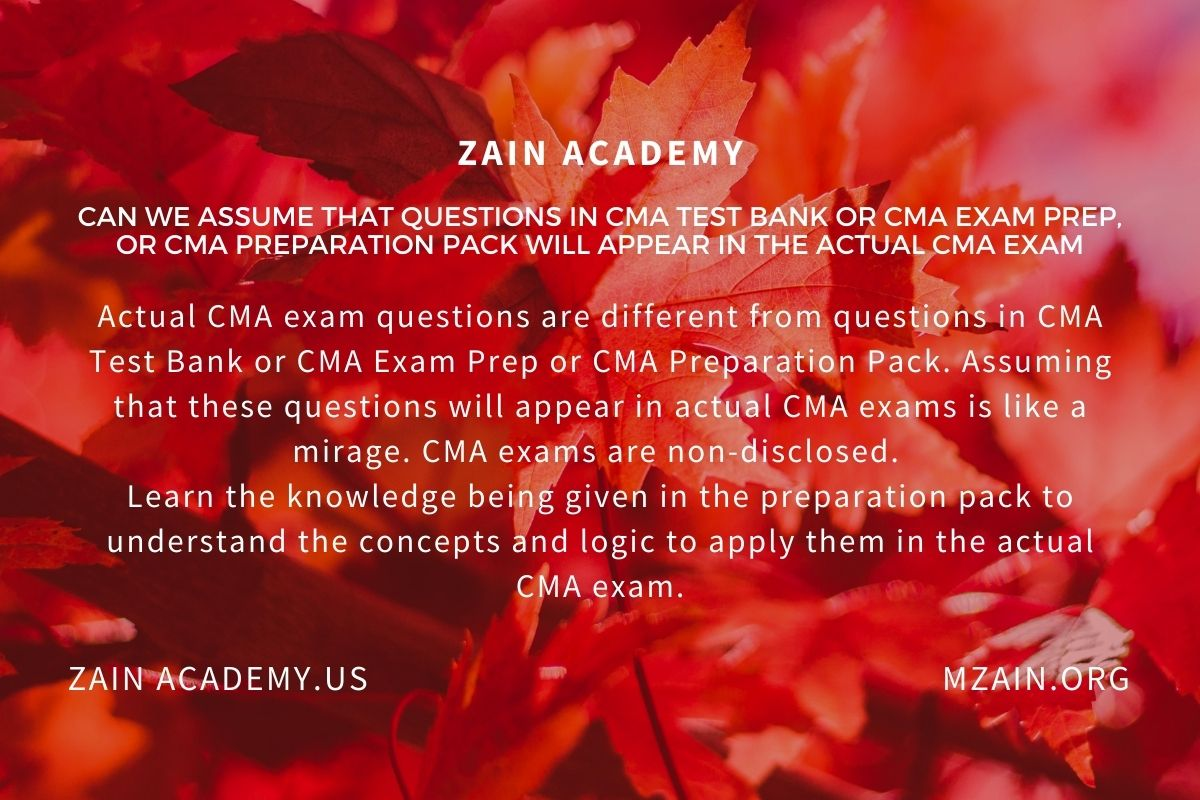 Can we assume that questions in CMA Test Bank or CMA Exam Prep will appear in the actual CMA exam