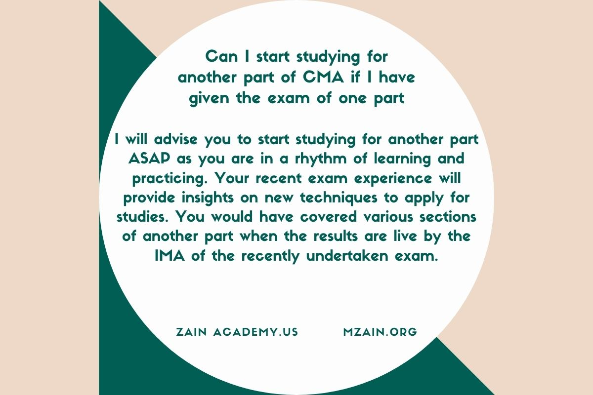 Can I start studying for another part of CMA if I have given the exam of one part