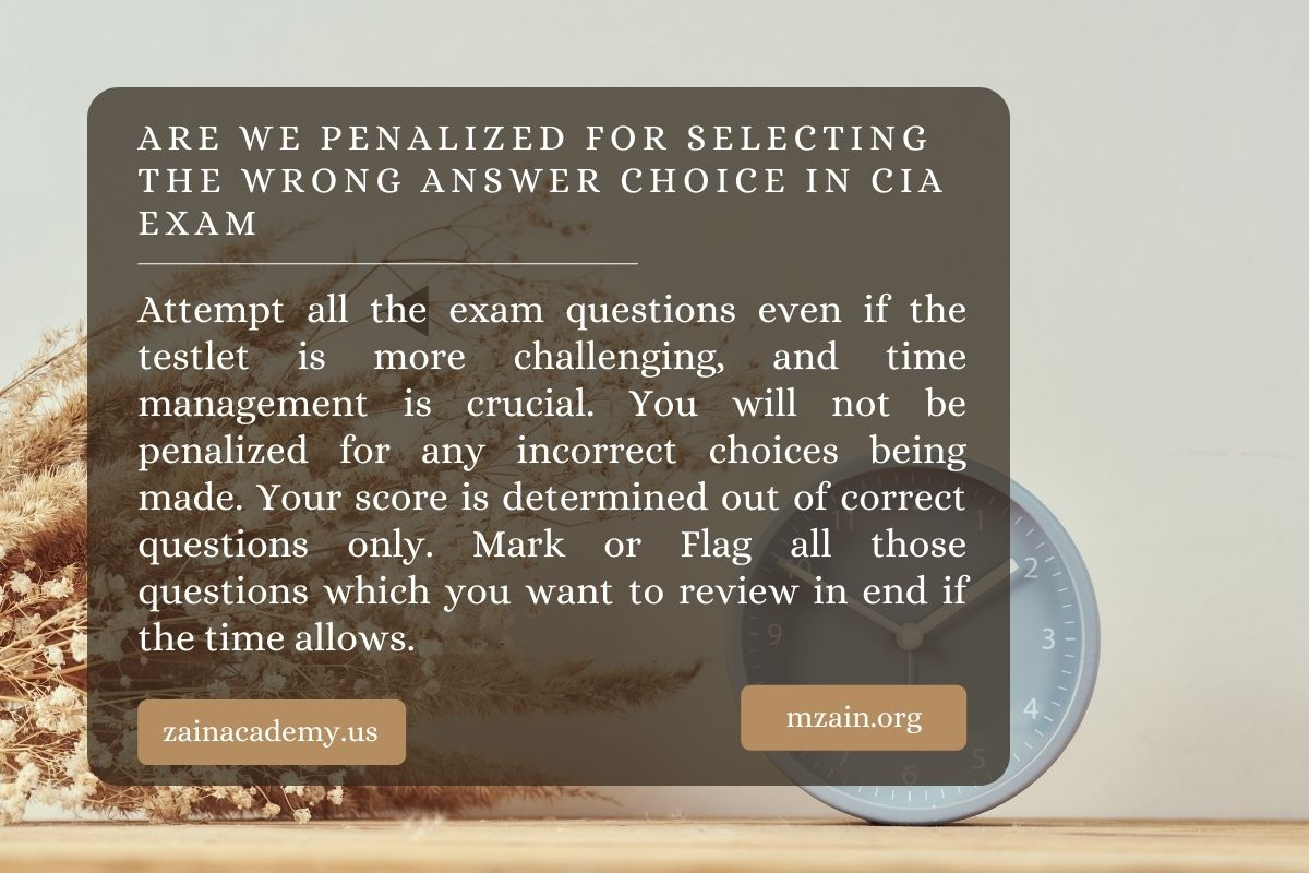 Are we penalized for selecting the wrong answer choice in CIA Exam